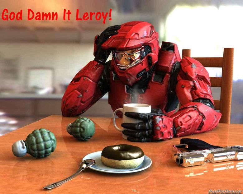 God Damn It Leroy!