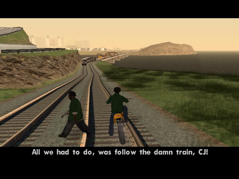 Goddamn Smoke.. . All we had to do, 'was f,, L, j, the damn train, an