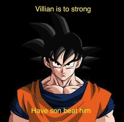 Goku. Only goku would. Villian is to strong Goku cell Gohan Banana