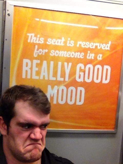Good Fucking Morning. >. Good mythical morning Train Bus advert Face really good mood