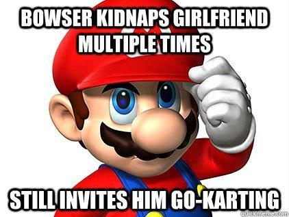Good Guy Mario. . i, ill, fufill, it, tli, aja STILL INVITES HIM :. giigle, .,