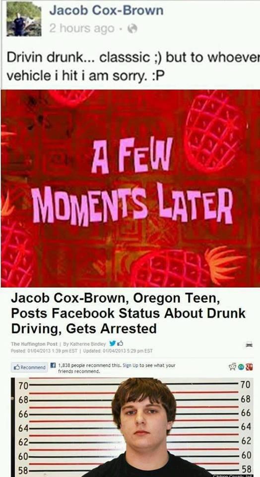 Good Job, Dude. . E Jacob Com Brown Dwain drunk... E but to wheele vehicle i hit i gettit'. sorry. Tti' A fill MOMENTS LATER Jacob , Oregon Teen, Posts Facebook