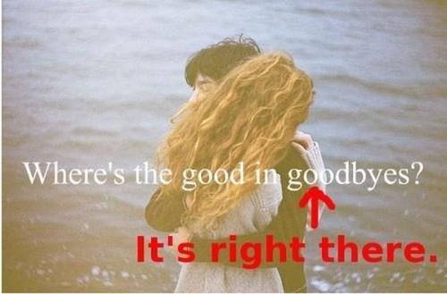 Goodbye. .