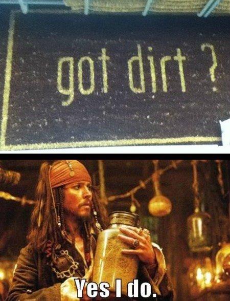Got dirt?. .