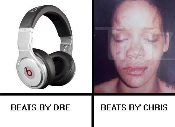 gotta get me some beats!. . BEATS ET DRE BEATS ET CHRIS. Who was Rihanna's ex again? Oh.. It just hit me