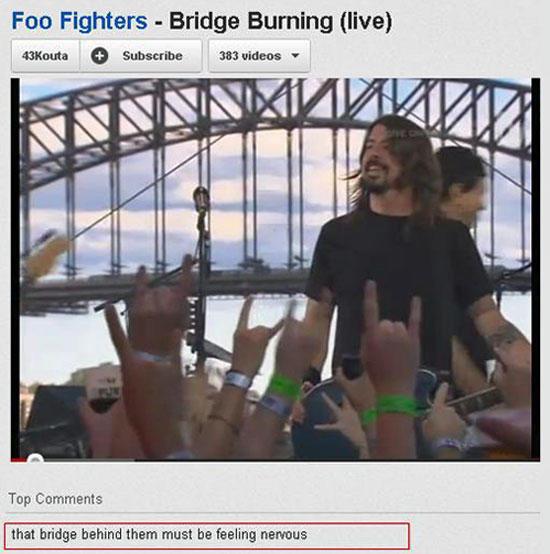 "Gotta. go. Foo Fighters "" Bridge Burning (live) Ita (llt Subscribe : _ Top Comments that behind them must be fizzling nervous. bridge's FW"