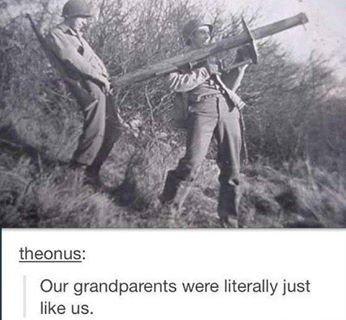 Grandparents.. I know my grandpa was like this.. thewnba: Eur grandparents were & Maii like us.