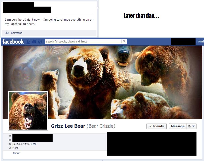 Grizz Lee Bear. My friend was bored..