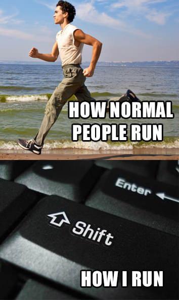 HOW I RUN.... .. I double tap W