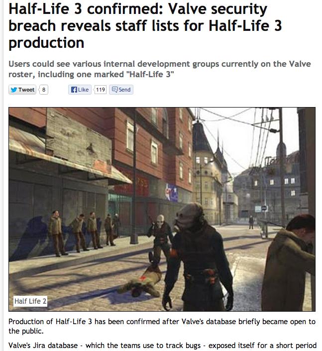 Half life 3 confirmed. www.mirror.co.uk/news/technology-science/technology/half-life-3-confirmed-valve-security-2334759. It] confirmed: Valve security breach re half life 3 valve steam game