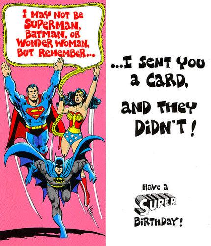 Have a SUPER birthday. stupid wabbit.. Where did wonder womans leg go... superhero Birthday fucking