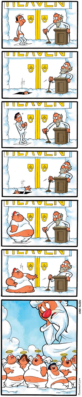 Heaven. It appears God hates fat people.