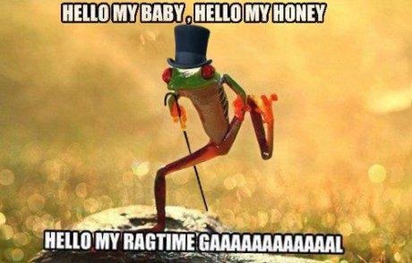 Hello my baby. Hello my darling, (tags). grin. hello my ragtime GAAAAL