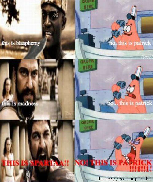 HellooOOOoooO. . .this is Patrick. Thumbs up if you LOooOOve Patrick..!.. Pretty win, earned +1 thumb champ :3 patrick hello sparta madness hello patrick