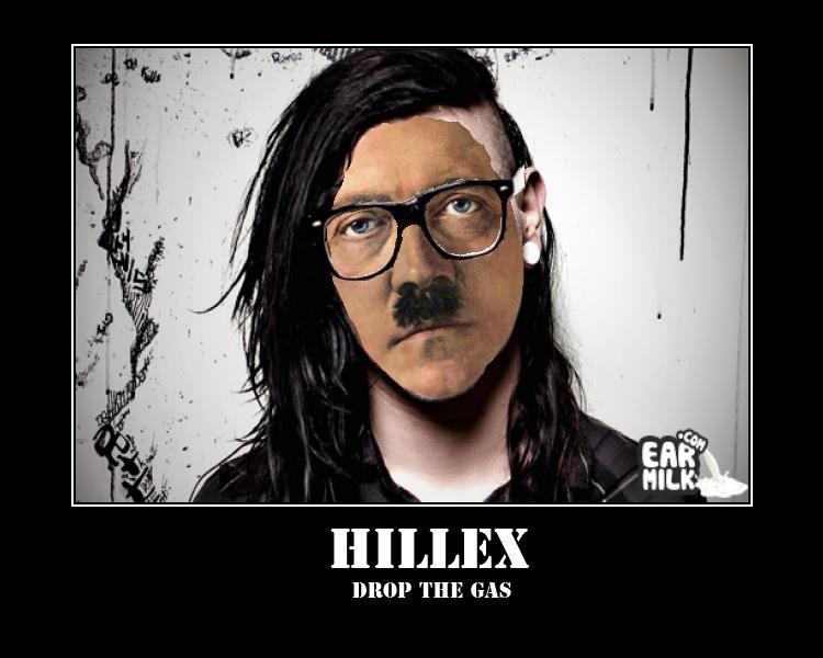 HilleX. . BRAP THE GAS. Drop the race Hitler skrillex anne frank Nazi Nazis hipster drop the bass