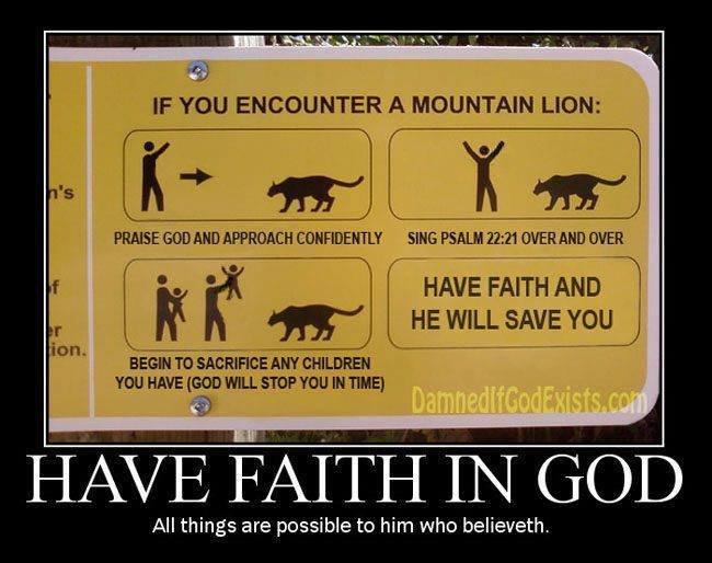Him who believeth. . tis) IF ENCOUNTER A MOUNTAIN LION: PRAISE GOD MIO SING DEER MID DER HAVE FAITH AND tun' BEGIN In SACRIFICE Ari? CHILDREN YOU HAW [EDD WILL
