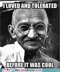 Hipster little fucker. . Er it' iit, t. IT was Mit) l. Didn't Gahndi hate Africans?