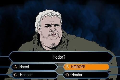 Hodor !. . HODOR game of thrones