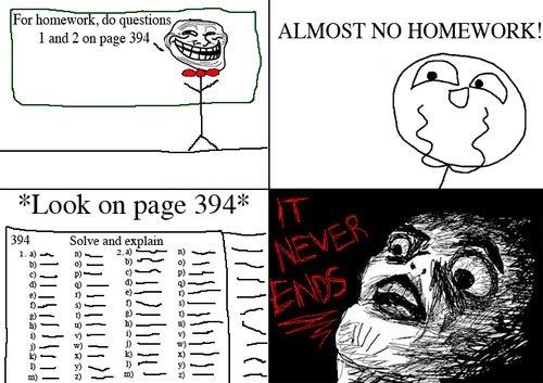 "Homeworks. . ALMOST NO HOMEWORK!. The worst part: ""and explain"""
