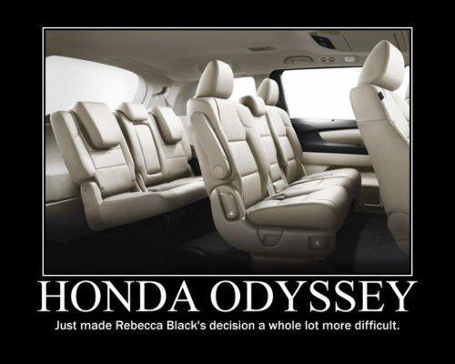 Honda. Lol. Just made Rebecca Black' s decision a more ,