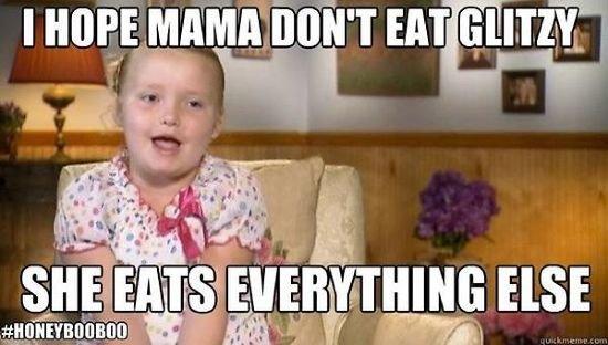 Honey Boo Boo Child. .