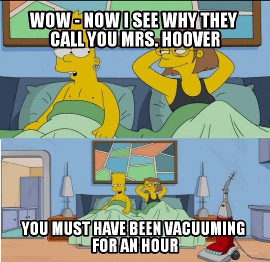 Hoover. caption a tv show? k.. Season 25 Episode 18 - Days of Future Future simpsons blowjob innuendo I wonder if anyo