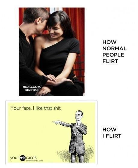 How I Flirt. tags. i love you