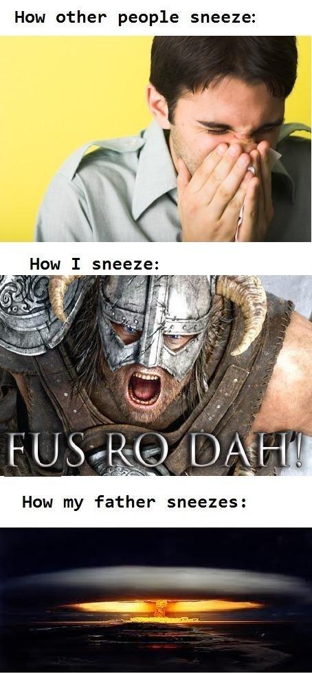 How I Sneeze. This is exactly how it is. Hem ether peeple sneeze: Hem I sneeze: