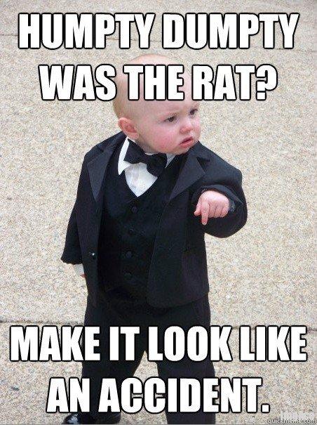 Humpty Dumpty baby. OMG!. baby humpty dumpty nursery rhythm song death Rat