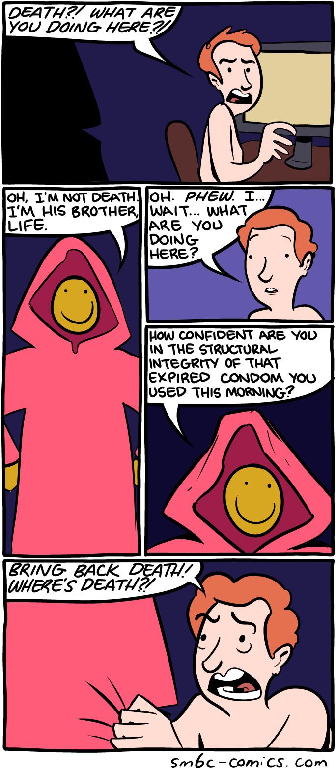 I Dig the Cloak. www.smbc-comics.com/?id=3442#comic. LIFE. OF THAT EX ' CONDOM You smbc bundleofjoy