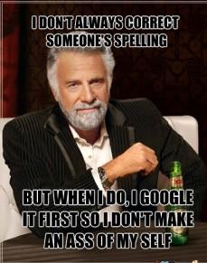 I don't always .... . Always Google Beer fix it People