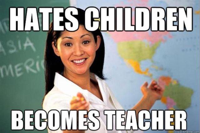 i hate these teachers 1. teachers like this...... i always get them......