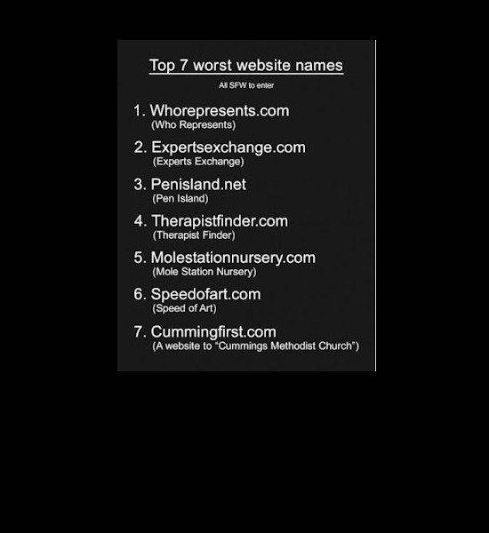 I lol'd... figured I share. not mine. Lop 7 worst website names AI srw he ember Who Represents] Experts Exchange) Pen Island} Therapist Finder) 5. Molestationnu