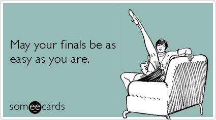 I wish they were. stupid finals.