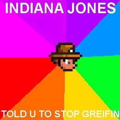 INDIANA JONES TOLD U TO STOP GREIFIN. INDIANA JONES TOLD YOU TO STOP GREIFING ON TERRARIA. INDIANA JONES