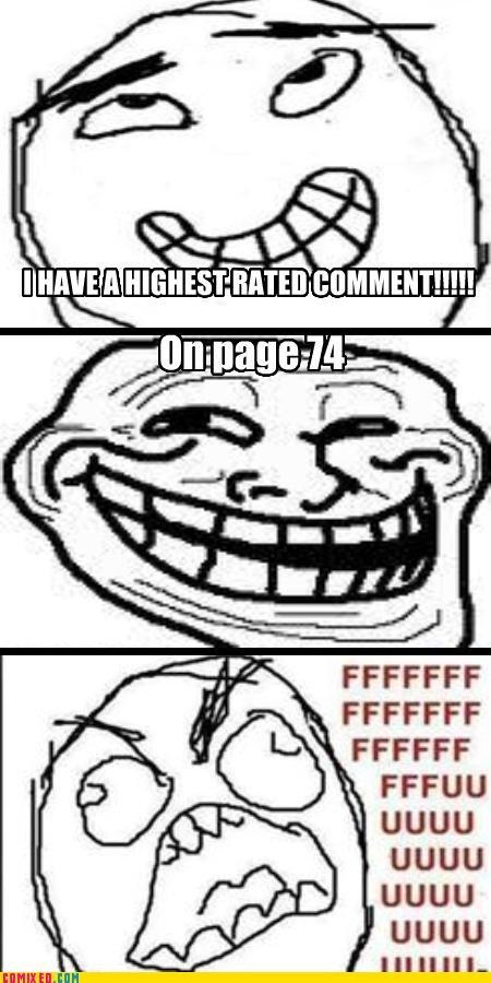 I HAVE A HIGHEST RATED COMMENT GUYS. . FFCCFF UGUU uguu UGUU uguu