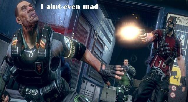I aint even mad. He aint mad!.