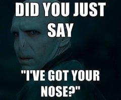 """I got your nose!. ... dies. BID Will HIST SAY HEISEI"""". re-"""