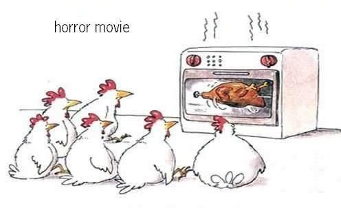 if animals watched horror movies?. for de lulz. horror movie Chicken horror