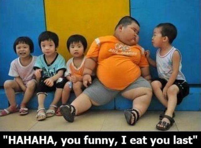 """ill eat you last. lol. HAHAHA, you fanny, I eat you last"""" funny"""