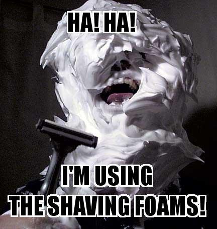 im using the shaving foams. . f illigal![ ' fri? [iic( r? ciel. I still lol'd. Which is far and few between nowadays... sigh