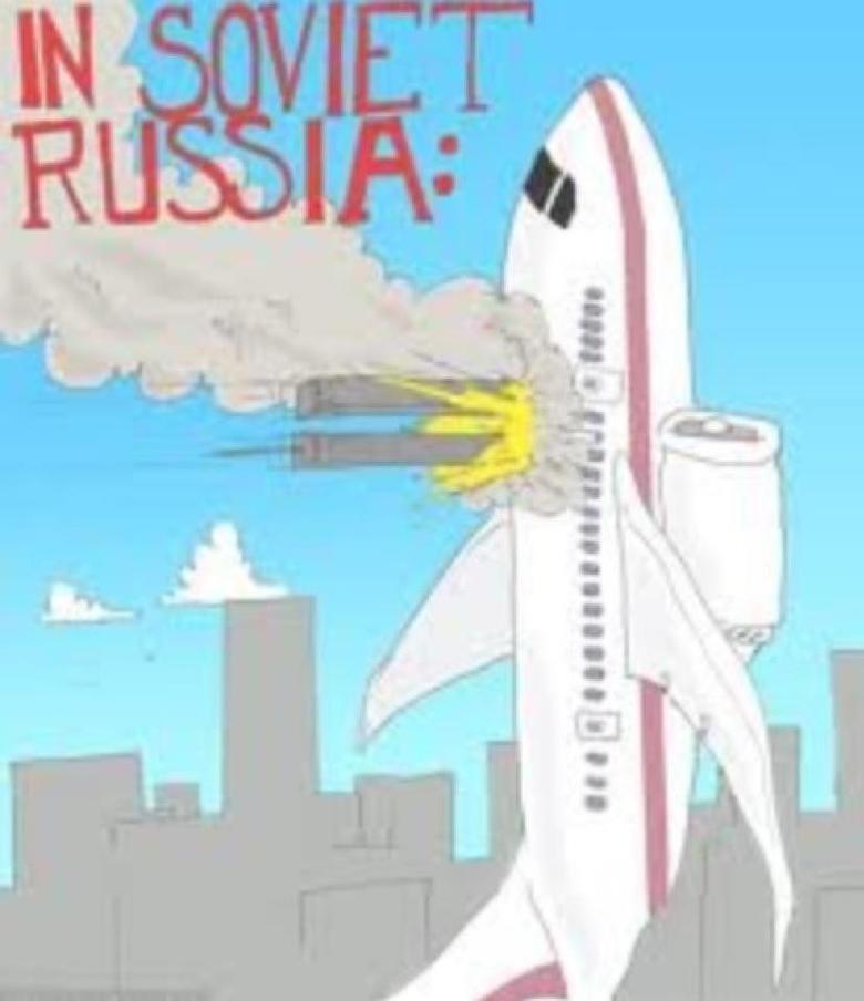 In Soviet Russia.... In soviet russia....