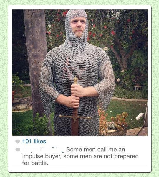 [Insert favorite armor based game]. A NY tribesman prepares for an internet fight.. 101 likeag Some mam call me .'ttw buyer. some men are not prepared for battl Armor Men beard