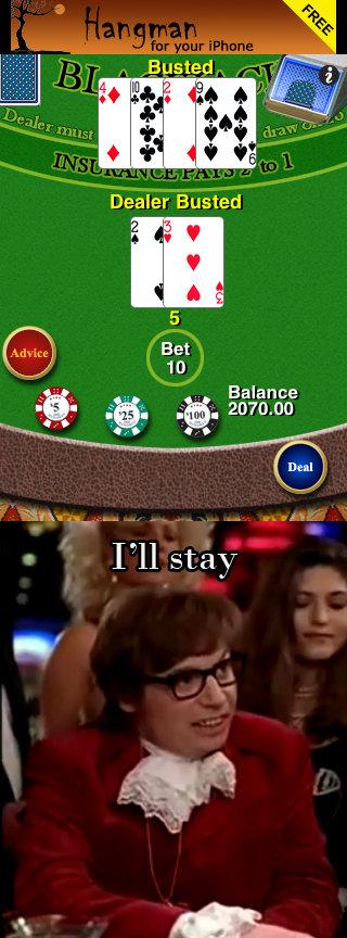 iphone blackjack. dealer has to hit on 16...lolz. Balance Deal _I