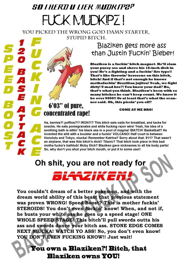 IS THAT A MOTHER FUCKIN' BLAZIKEN?. . all CHERI? If LKR YOU PICKED THE WRONG GOD DAMN STARTER, STUPID BITCH. gets more as than Justin Ficiton' Bieber! linemen u Pokemon blaziken hoenn Aggron Mother fucking fuckin is that a kanto johto sinnoh unova