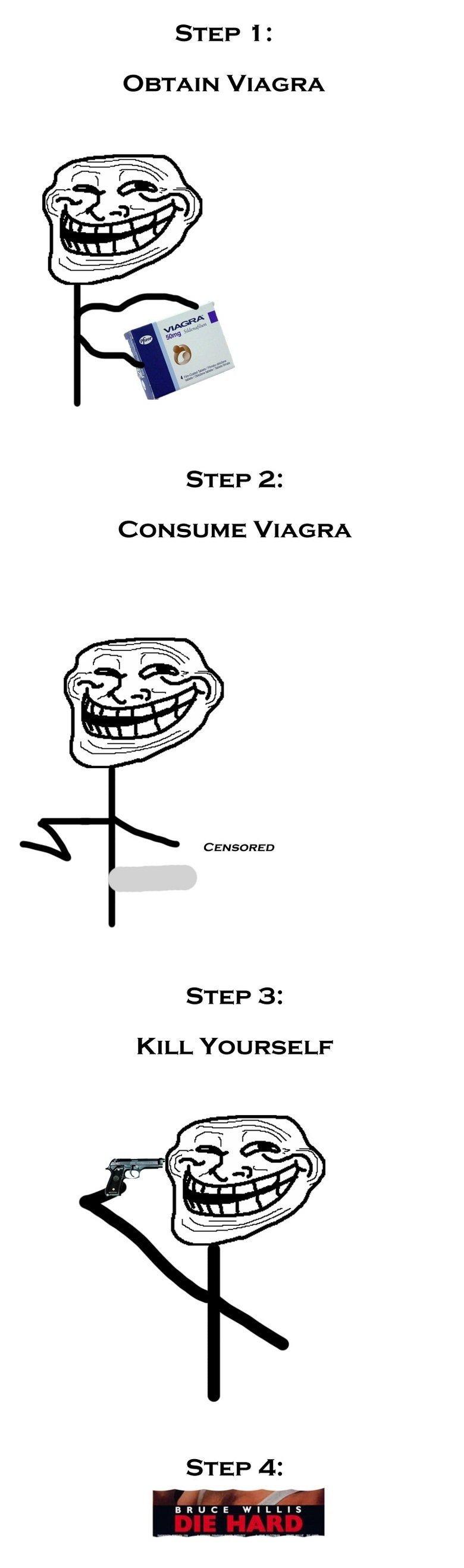 It Seems He Sunglasses .... . STEP 1 I OBTAIN VIAGRA STEP . CONSUME VIAGRA STEP B: KILL YOURSELF STEP a: BRUCE Mire.