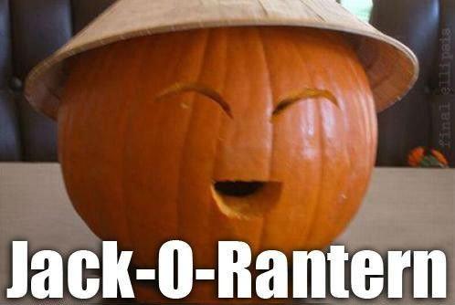 Jack-O-Rantern. you wan pray game?.