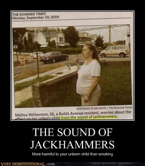 jackhammers. yes.. Retoast...
