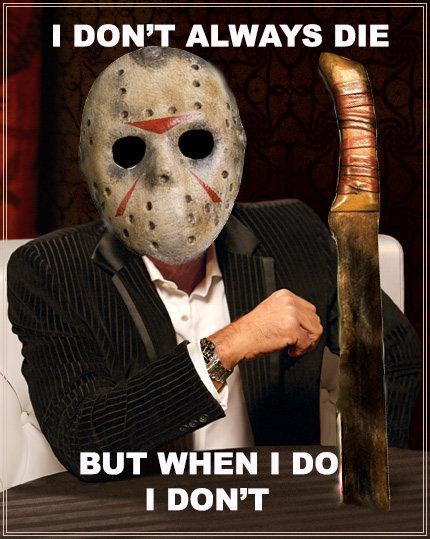 "Jason. Happy Halloween. I DON?' LWAYS DIE r, BUT WHEN I ""oi I DON' T. bitch please"