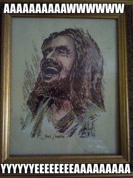 Jesus AWWWW YEEAAAA. AWWWW YEEAAAA. Jesus You Lost the game